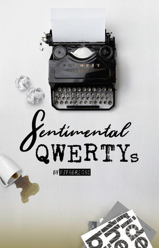 Sentimental QWERTYs by DrixianSkates017