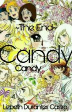 Candy Candy ~The End~❤ by DuCas_3009