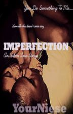 Imperfection by YourNiese