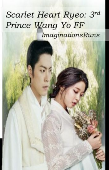 Scarlet Heart Ryeo: 3rd Prince Wang Yo fanfiction