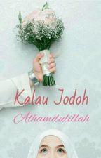 Kalau Jodoh Alhamdulillah by hithere312002