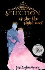 The Selection ~ is she the right one  by GirlOnline4ever