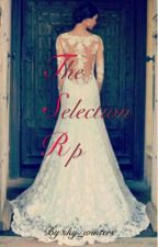 The Selection Rp (Closed) by sky_winters