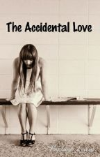 THE ACCIDENTAL LOVE by luvs_2_win