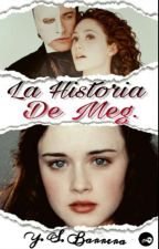 La Historia De Meg (Phantom Of The Opera) by YoalmiBarrera