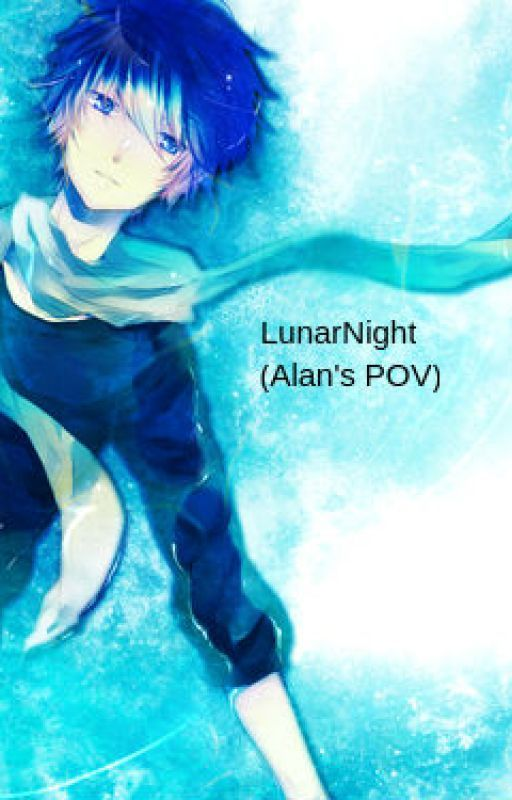 LunarNight (Alan's POV) by AlanSnow