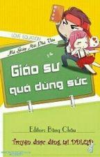 Giáo Sư Quá Dùng Sức  by nhungtran270979