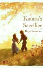 katara's sacrifice                                         #wattys2017 by joyfulstories