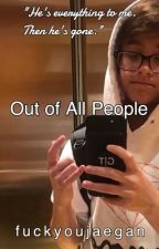 Out of all People  [Justin Blake] by fuckyoujaegan