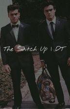 The Switch Up | E. G. D.  by dreamyxdolans