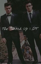 The Switch Up | E. G. D.  by dreamyxdolans
