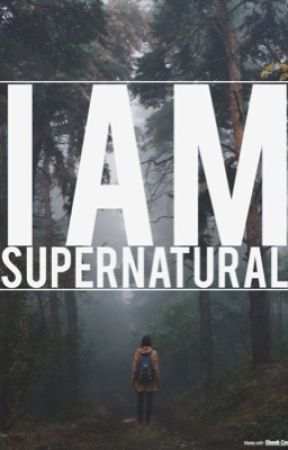 I AM SUPERNATURAL  by katie_bryan711