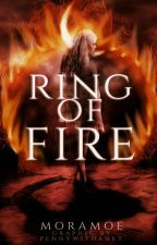 (ON HIATUS) Ring of Fire by Moramoe
