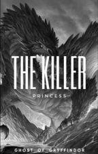 The Killer Princess by MalfoyScamander
