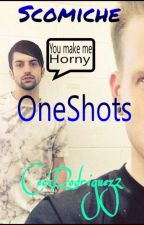 Scomiche R OneShots by CeceRodriguez2