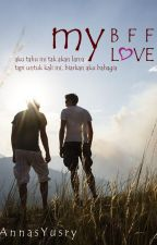 My BFF My Love by AnnasYusry