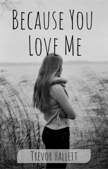 Because You Love Me (DISCONTINUED)
