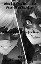 Master Fu's home for miraculous children (a miraculous fanfiction) (ON HOLD) by AnaQueenOfWriting200