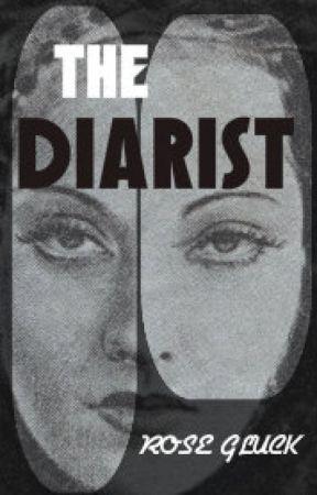 The Diarist by rosegluckwriter