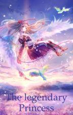 The Legendary Princess.. (Slow Update) by NurAtikah12