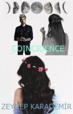 COINCIDENCE / Z.M by ZeynepKarademirr