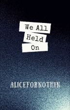 Holding On... (Short Stories) by AliceForNothin