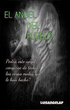 EL ANGEL DEL PUEBLO by Luisangelap
