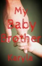 My Baby Brother by Karyla