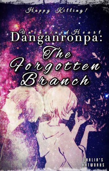 Danganronpa: The Forgotten Branch [An Interactive DR fanfic]