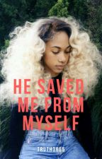He saved me from myself by truth3665
