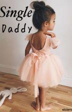 Single Daddy | E.D by stolendolan