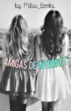 """""""Amigas de internet"""" by Miluu_books"""