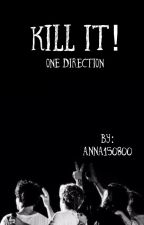 Kill it! One Direction by Anna150800