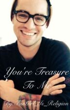 You're My Treasure (Brendon Urie x Reader AU) by Kay_Is_Weird