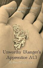 Unworthy (Ranger's Apprentice AU) (CURRENTLY ON HOLD) by RissaTheQueen