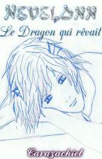 Nevelonn, le Dragon qui rêvait. (bxb) by FaerylShyla