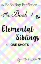 Elemental Siblings: One Shots [Book 1] (Completed) by Winter_Lim
