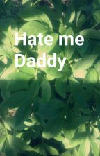 Hate Me Daddy by SuperSwagBitch