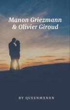 Manon Griezmann & Olivier Giroud by manonbretagne29