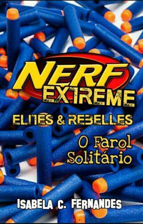 Nerf Extreme - O Farol Solitário(Uma aventura não oficial de Nerf) by IsabelaCFernandes