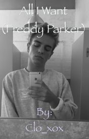 All I Want (Freddy Parker) by Clo_xox