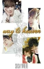 way to heaven | chanbaek by soisaywhere