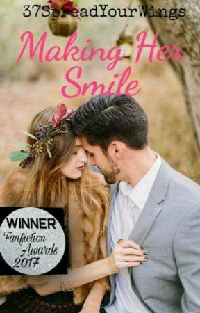 Making Her Smile (Complete)✔  by 37SpreadYourwings