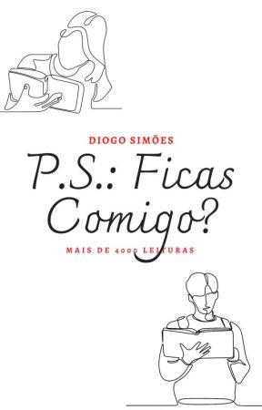 P.S.: Ficas Comigo? by DiogoPTSimoes