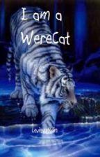 I am a WereCat by LevitateRain