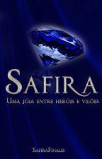 Safira Uma jóia entre heróis e vilões  by SafiraFinalis