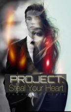 Project: Steal Your Heart (ON HOLD) by freakychocolate