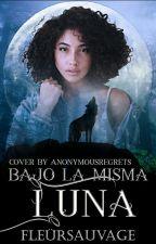 Bajo La Misma Luna (One Shot) by FleurSauvage