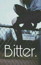 Bitter. by -MoonLight_A