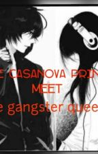 The Casanova Prince Meet The Gangster Queen by reyna4life